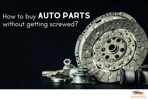 How to buy auto parts without getting screwed